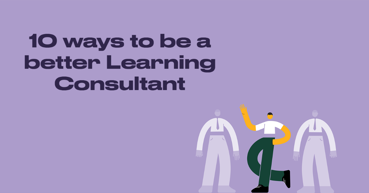 10 Ways to be a better learning consultant Li